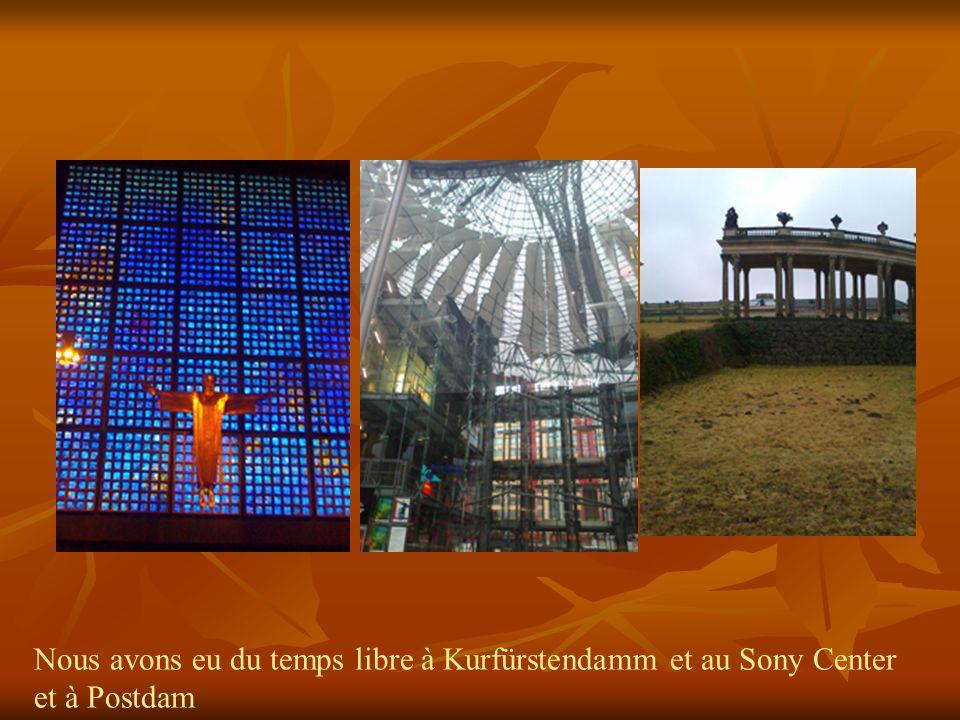 Nous avons eu du temps libre à Kurfürstendamm et au Sony Center et à Postdam