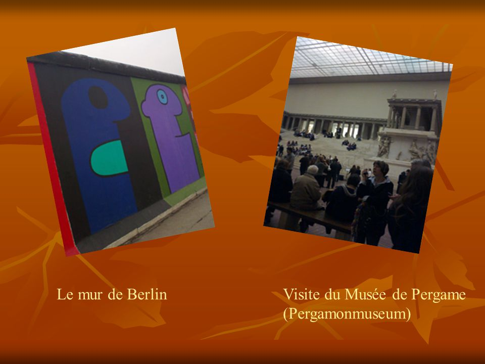 Le mur de BerlinVisite du Musée de Pergame (Pergamonmuseum)