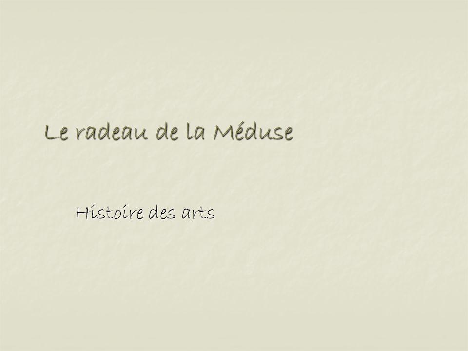 Le radeau de la Méduse Histoire des arts