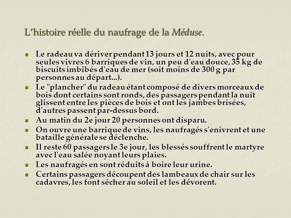Lhistoire réelle du naufrage de la Méduse. Le radeau va dériver pendant 13 jours et 12 nuits, avec pour seules vivres 6 barriques de vin, un peu d'eau