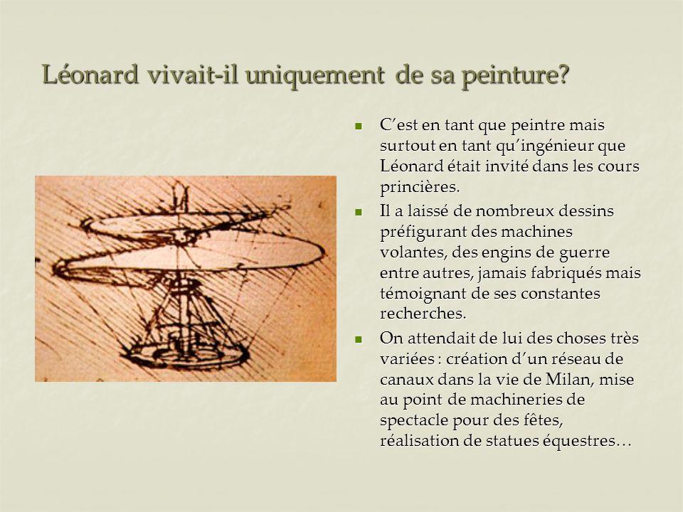 Léonard vivait-il uniquement de sa peinture.