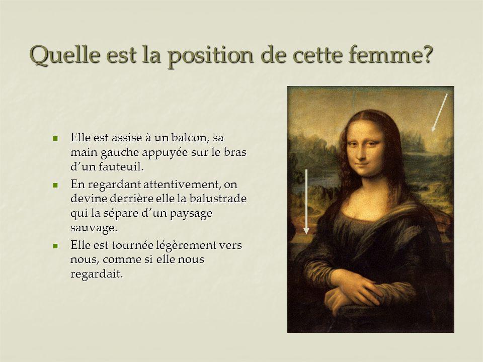 Quelle est la position de cette femme.