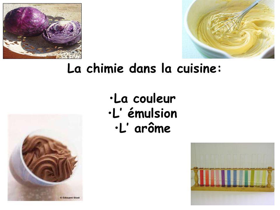 La chimie dans la cuisine: La couleur L émulsion L arôme