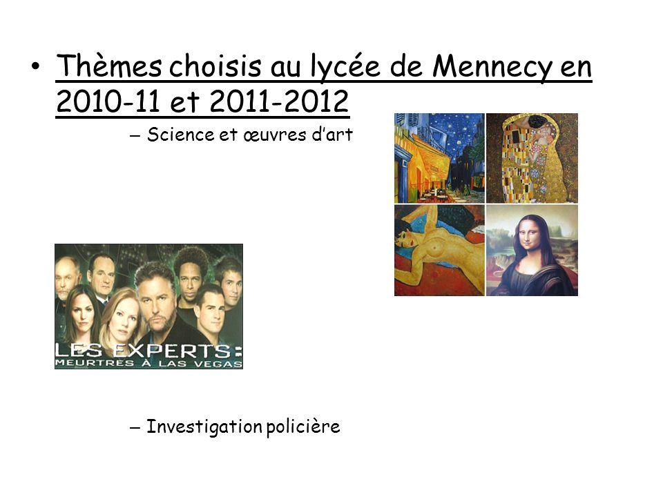 Thèmes choisis au lycée de Mennecy en 2010-11 et 2011-2012 – Science et œuvres dart – Investigation policière