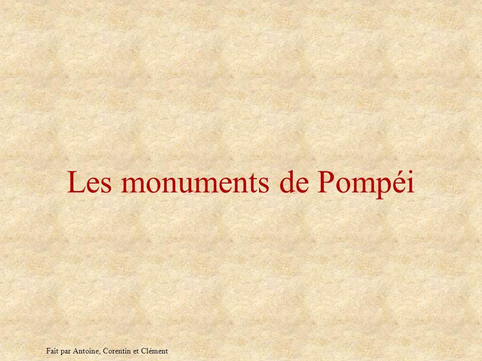 Les monuments de Pompéi Fait par Antoine, Corentin et Clément