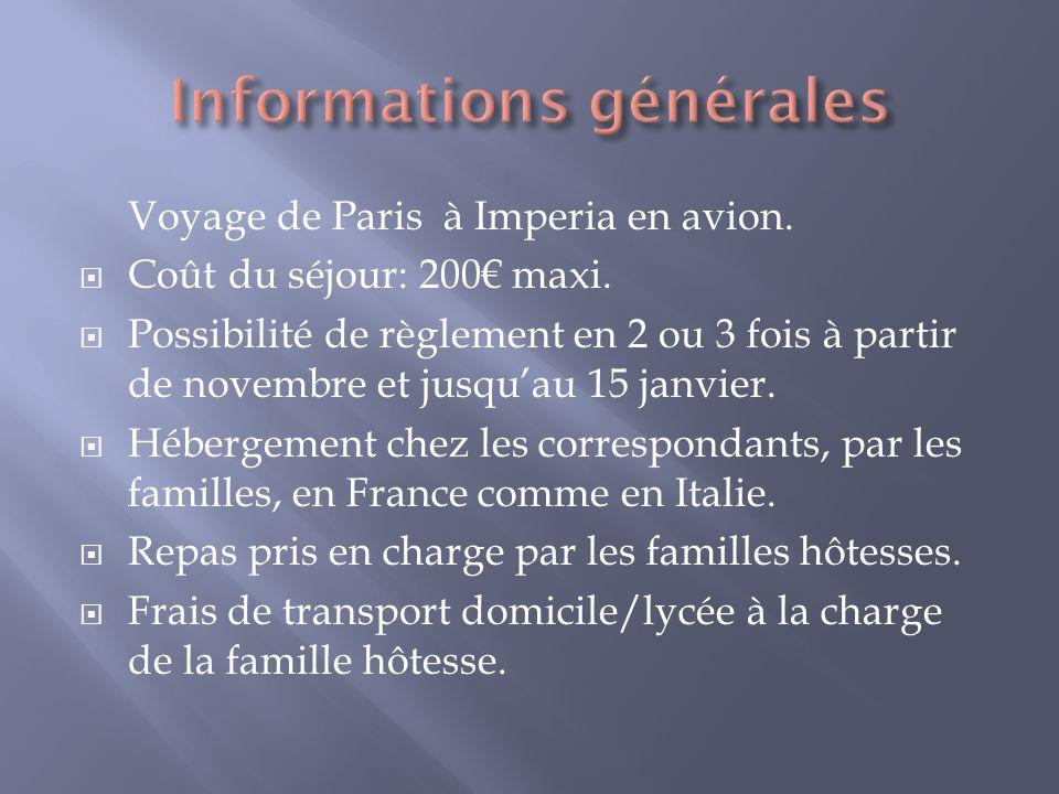 Voyage de Paris à Imperia en avion. Coût du séjour: 200 maxi. Possibilité de règlement en 2 ou 3 fois à partir de novembre et jusquau 15 janvier. Hébe