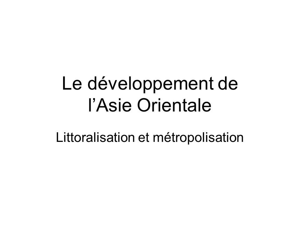 Le développement de lAsie Orientale Littoralisation et métropolisation