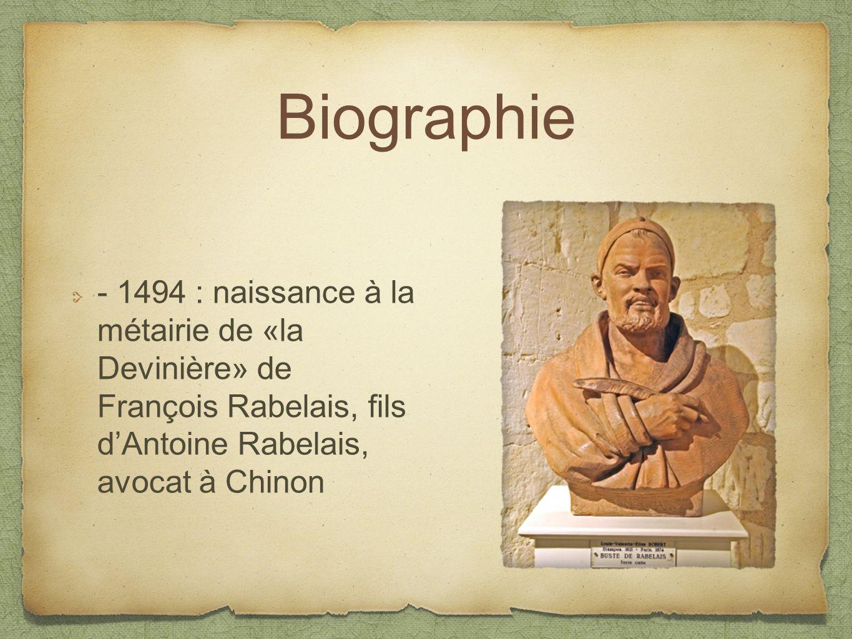 Biographie - 1494 : naissance à la métairie de «la Devinière» de François Rabelais, fils dAntoine Rabelais, avocat à Chinon