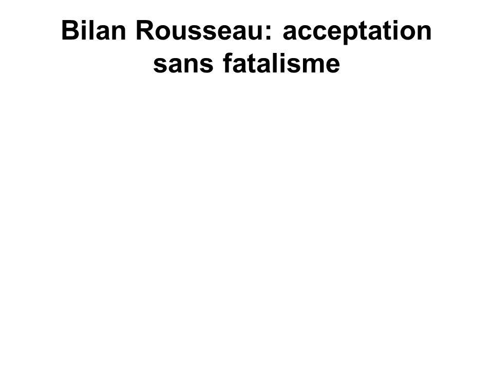Bilan Rousseau: acceptation sans fatalisme