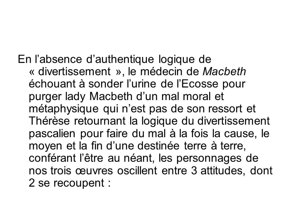 En labsence dauthentique logique de « divertissement », le médecin de Macbeth échouant à sonder lurine de lEcosse pour purger lady Macbeth dun mal mor