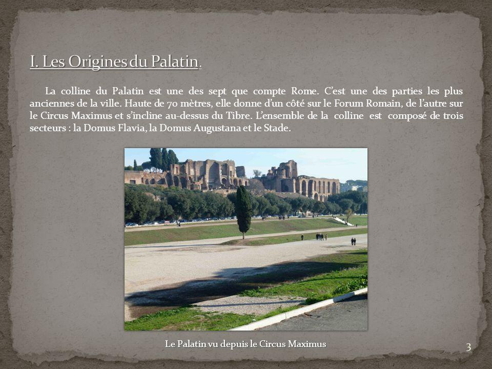 La colline du Palatin est une des sept que compte Rome. Cest une des parties les plus anciennes de la ville. Haute de 70 mètres, elle donne dun côté s