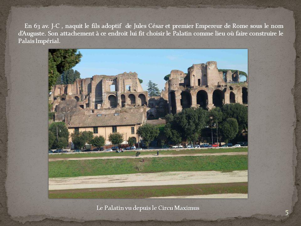 En 63 av. J-C, naquit le fils adoptif de Jules César et premier Empereur de Rome sous le nom dAuguste. Son attachement à ce endroit lui fit choisir le