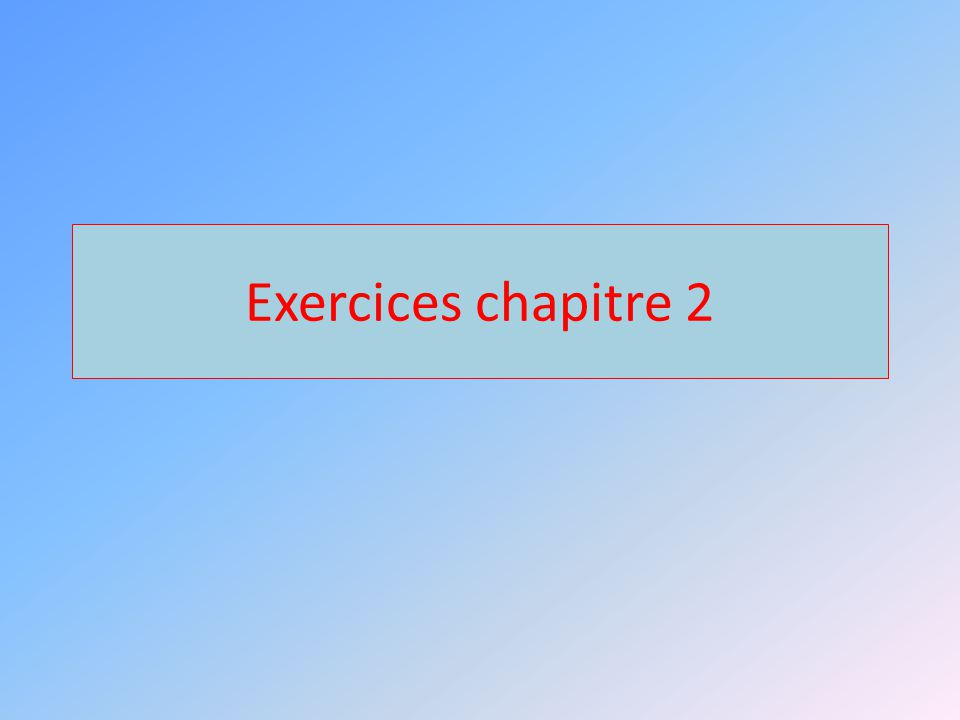 Exercices chapitre 2