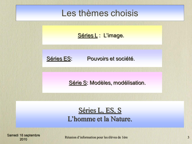 Réunion dinformation pour les élèves de 1ère 3 Les thèmes choisis Séries L : Limage.