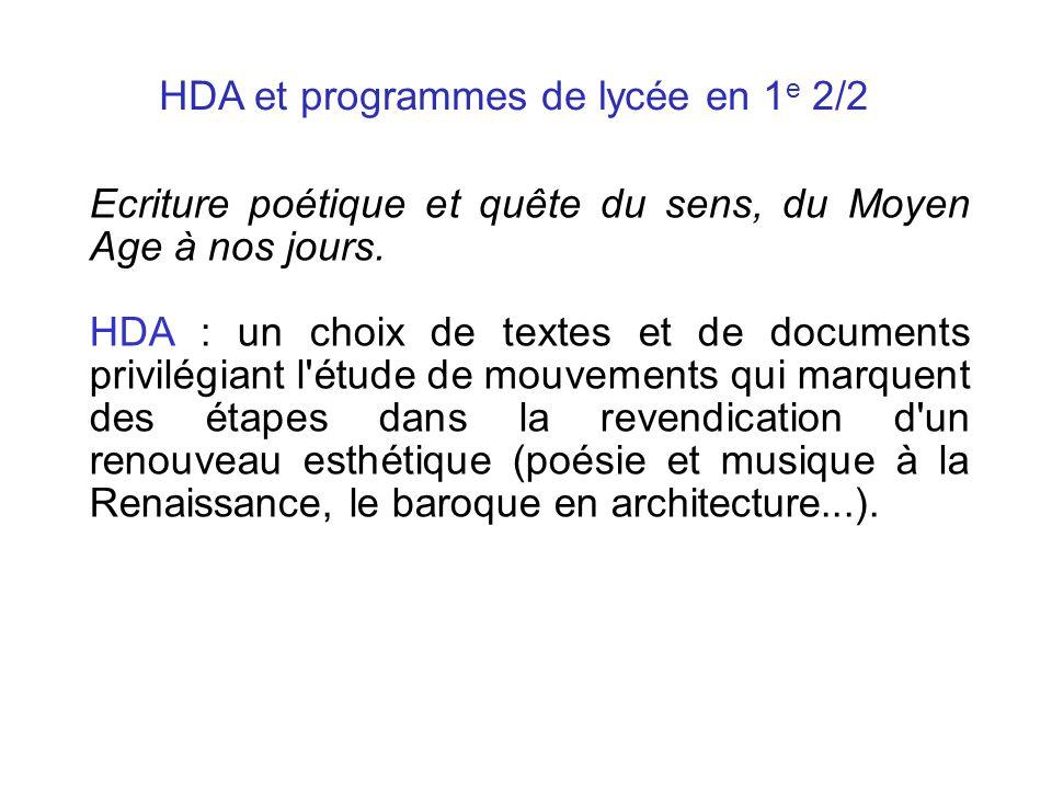 HDA et programmes de lycée en 1 e 2/2 Ecriture poétique et quête du sens, du Moyen Age à nos jours. HDA : un choix de textes et de documents privilégi