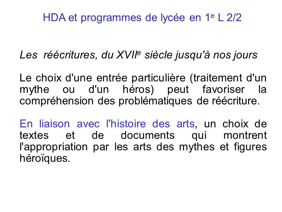 HDA et programmes de lycée en 1 e L 2/2 Les réécritures, du XVII e siècle jusqu'à nos jours Le choix d'une entrée particulière (traitement d'un mythe