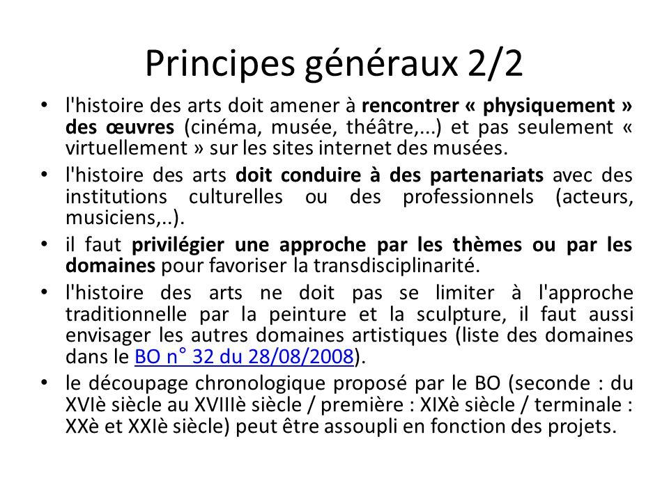 Principes généraux 2/2 l'histoire des arts doit amener à rencontrer « physiquement » des œuvres (cinéma, musée, théâtre,...) et pas seulement « virtue