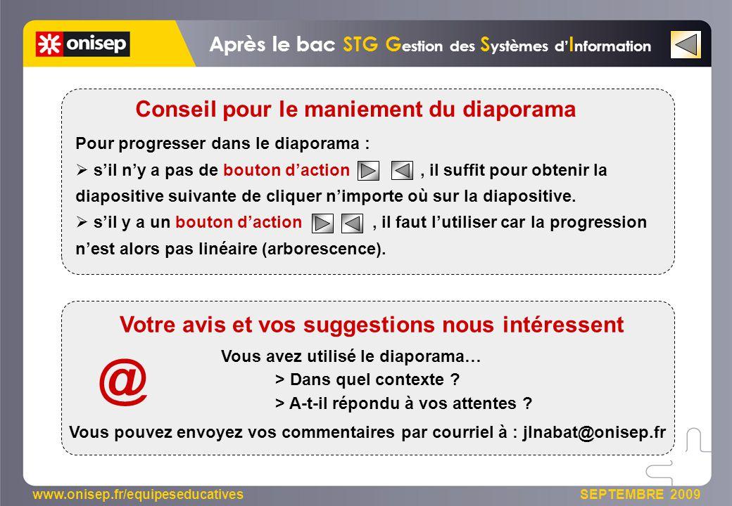 www.onisep.fr/equipeseducatives SEPTEMBRE 2009 Pour progresser dans le diaporama : sil ny a pas de bouton daction, il suffit pour obtenir la diapositive suivante de cliquer nimporte où sur la diapositive.