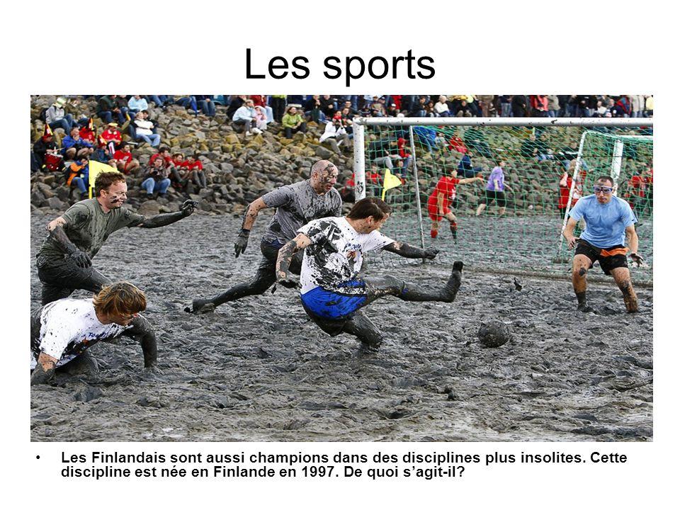 Les sports Les Finlandais sont aussi champions dans des disciplines plus insolites. Cette discipline est née en Finlande en 1997. De quoi sagit-il?