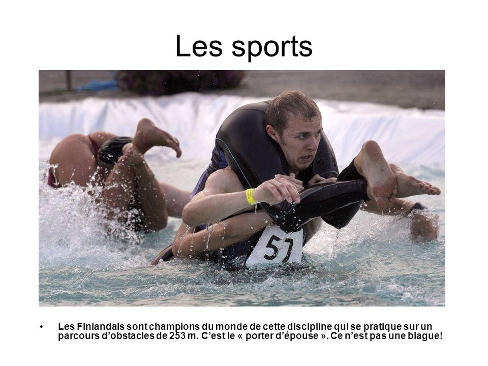 Les sports Les Finlandais sont champions du monde de cette discipline qui se pratique sur un parcours dobstacles de 253 m. Cest le « porter dépouse ».