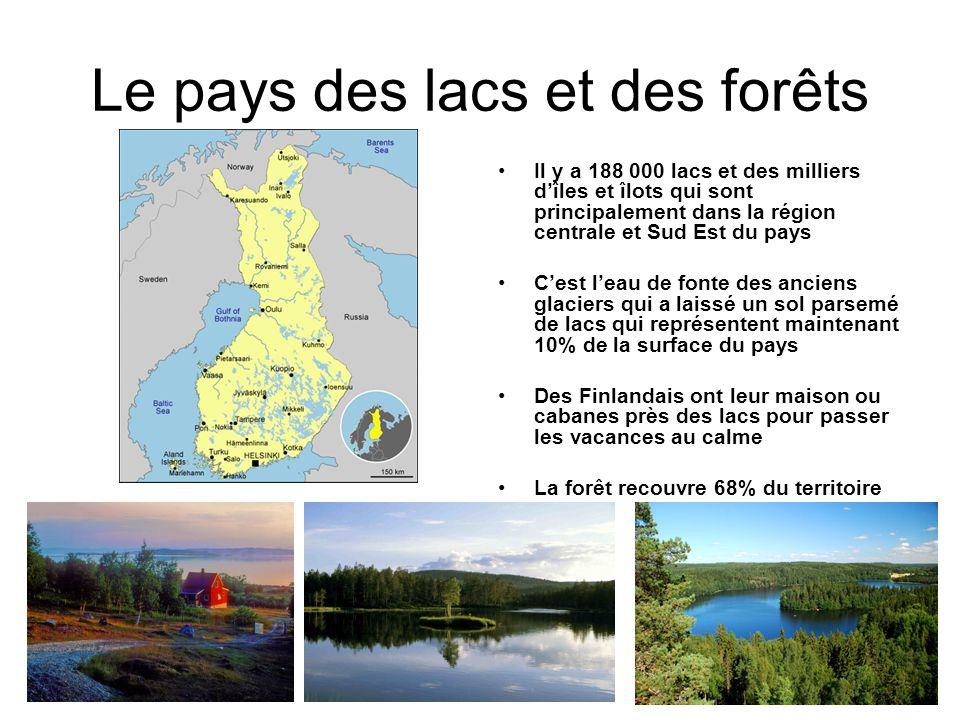 Le pays des lacs et des forêts Il y a 188 000 lacs et des milliers dîles et îlots qui sont principalement dans la région centrale et Sud Est du pays C