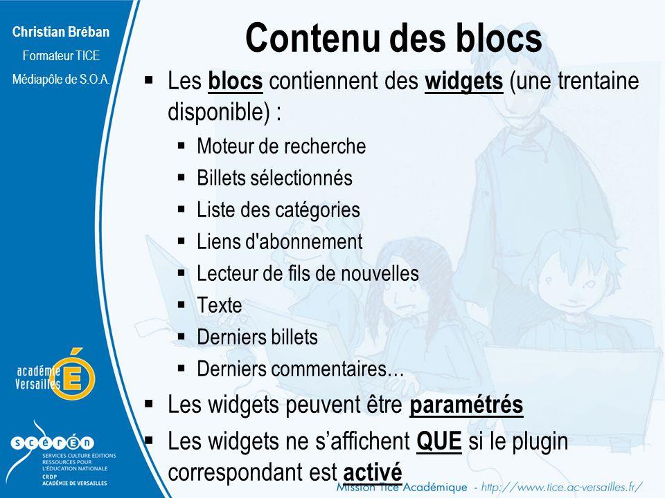 Christian Bréban Formateur TICE Médiapôle de S.O.A. Contenu des blocs Les blocs contiennent des widgets (une trentaine disponible) : Moteur de recherc