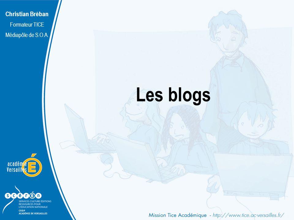 Christian Bréban Formateur TICE Médiapôle de S.O.A. Les blogs