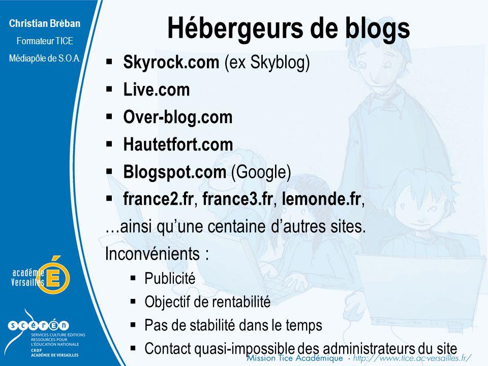 Christian Bréban Formateur TICE Médiapôle de S.O.A. Créer son blog