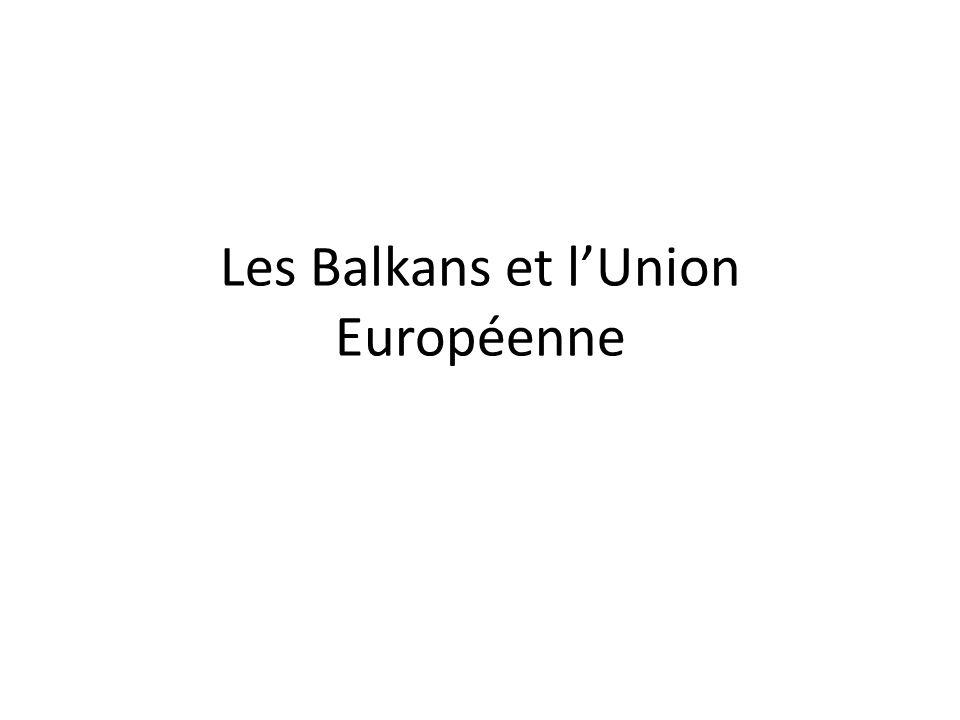 Les Balkans et lUnion Européenne
