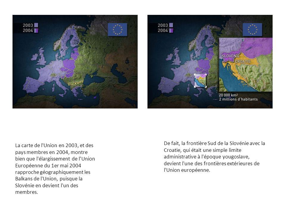 La carte de l'Union en 2003, et des pays membres en 2004, montre bien que l'élargissement de lUnion Européenne du 1er mai 2004 rapproche géographiquem