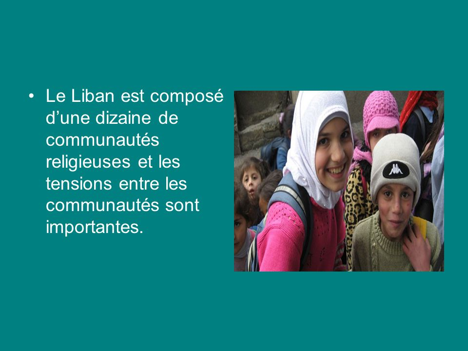 Le Liban est composé dune dizaine de communautés religieuses et les tensions entre les communautés sont importantes.