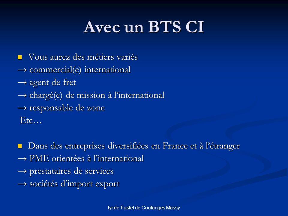 lycée Fustel de Coulanges Massy Avec un BTS CI Vous aurez des métiers variés Vous aurez des métiers variés commercial(e) international commercial(e) i