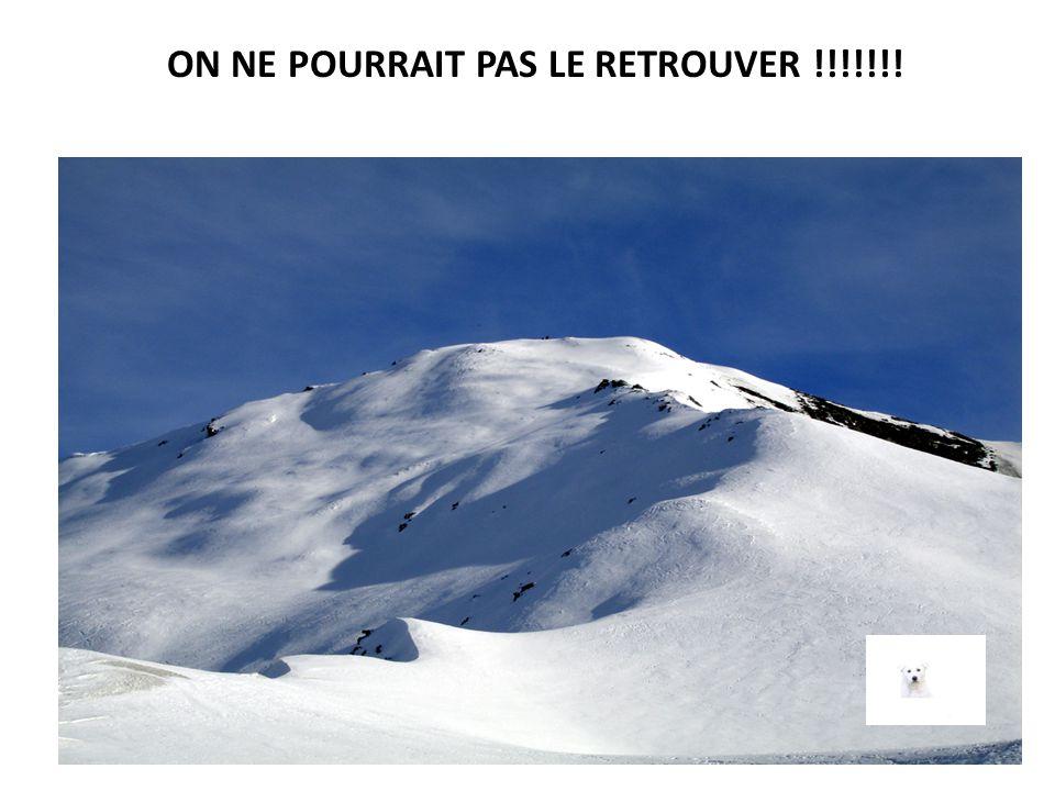 ON NE POURRAIT PAS LE RETROUVER !!!!!!!
