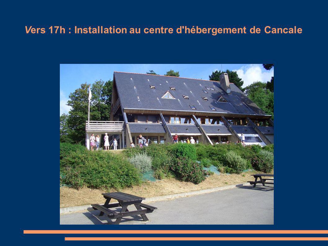Vers 17h : Installation au centre d hébergement de Cancale