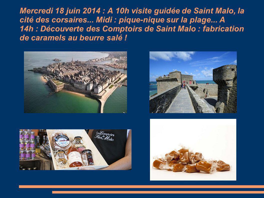 Mercredi 18 juin 2014 : A 10h visite guidée de Saint Malo, la cité des corsaires...