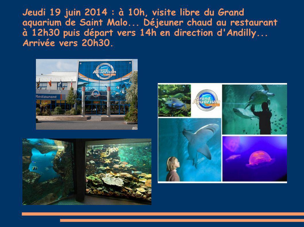 J eudi 19 juin 2014 : à 10h, visite libre du Grand aquarium de Saint Malo...