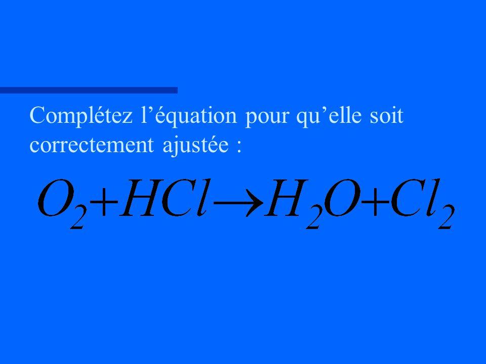 Complétez léquation pour quelle soit correctement ajustée :