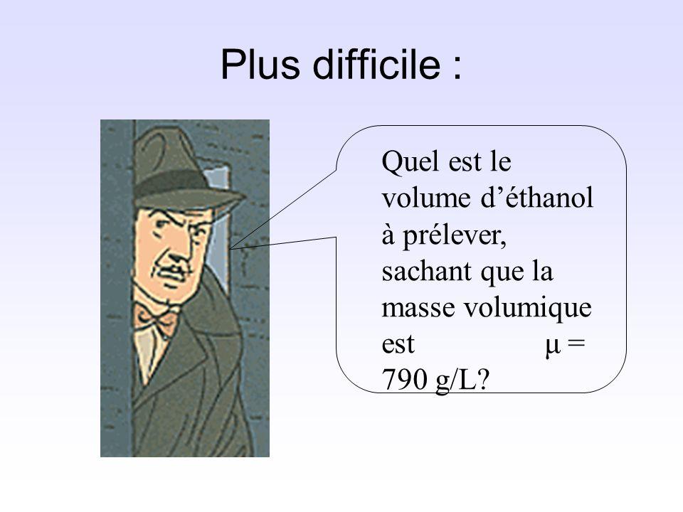 a. La masse molaire de léthanol est: M C2H6O = 2M C + 6M H + M O M C2H6O = 46 g/mol b. La masse à prélever est: m = n × M C2H6O m = 0,1 × 46 =4,6 g