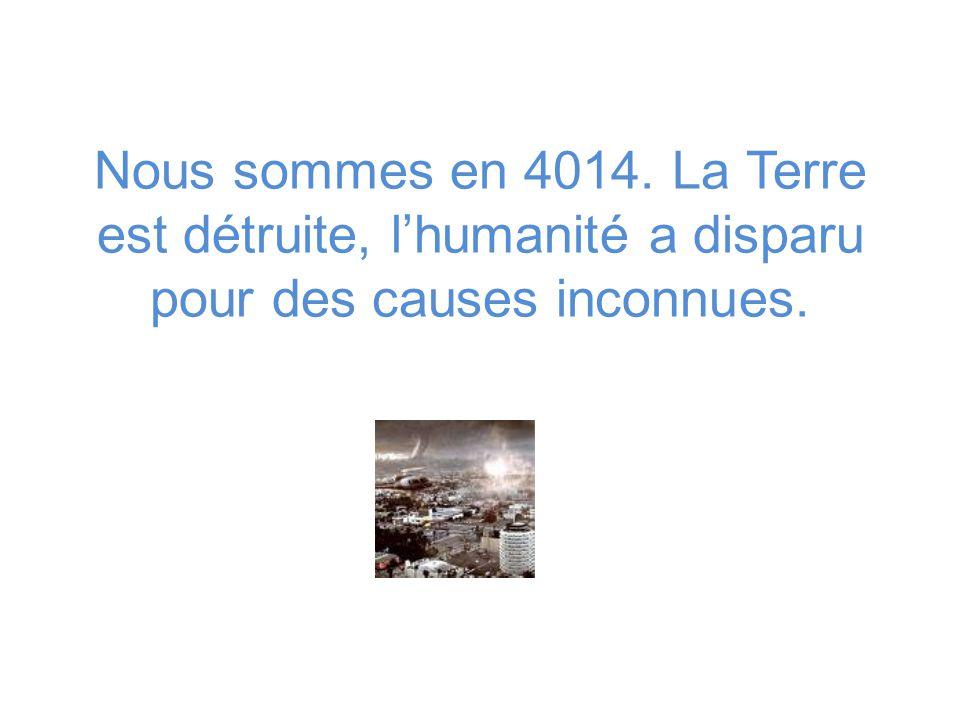 Nous sommes en 4014. La Terre est détruite, lhumanité a disparu pour des causes inconnues.