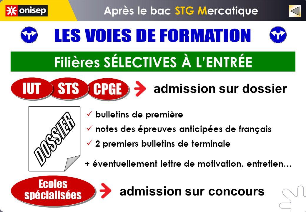 Filières SÉLECTIVES À LENTRÉE admission sur dossier bulletins de première notes des épreuves anticipées de français 2 premiers bulletins de terminale