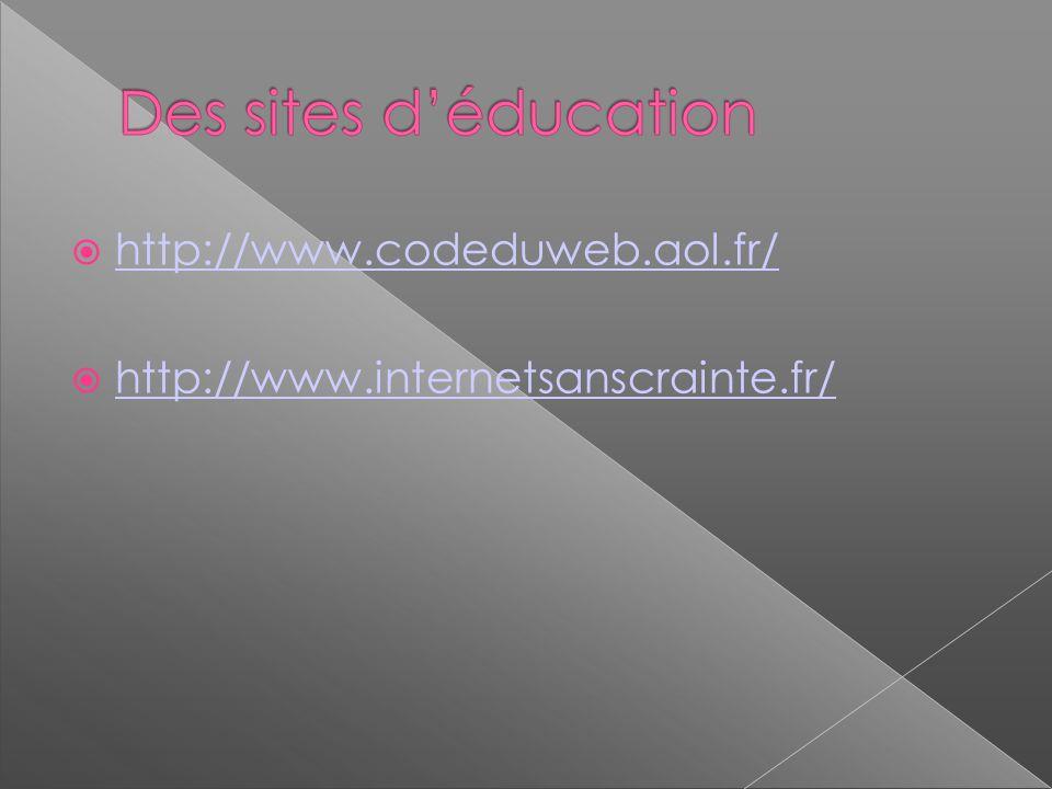 http://www.codeduweb.aol.fr/ http://www.internetsanscrainte.fr/