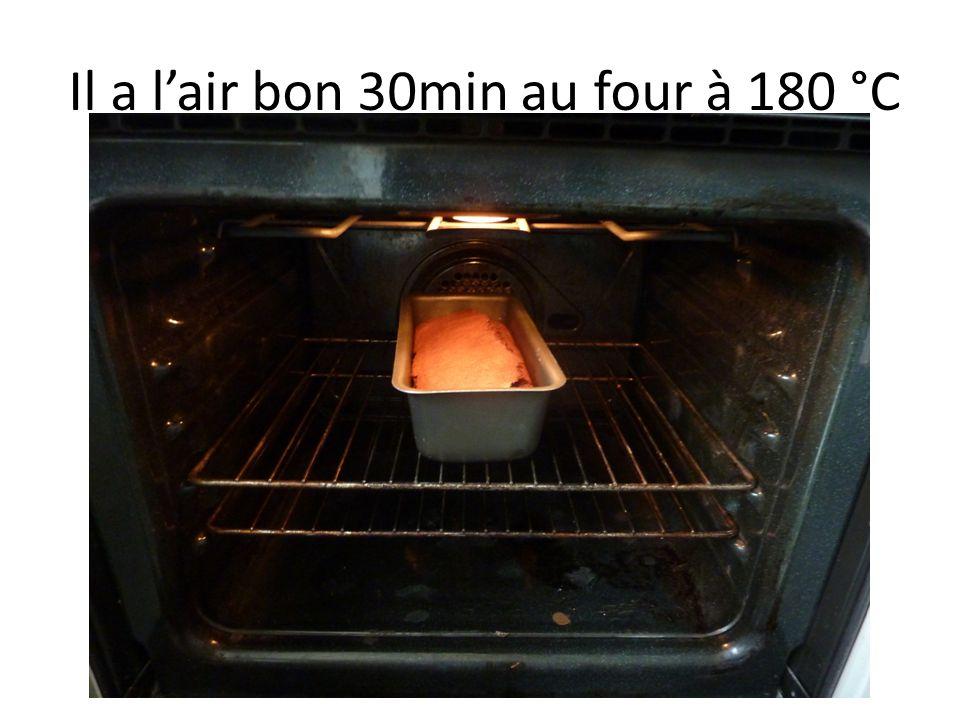 Il a lair bon 30min au four à 180 °C