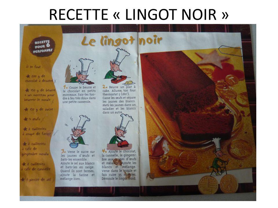 RECETTE « LINGOT NOIR »
