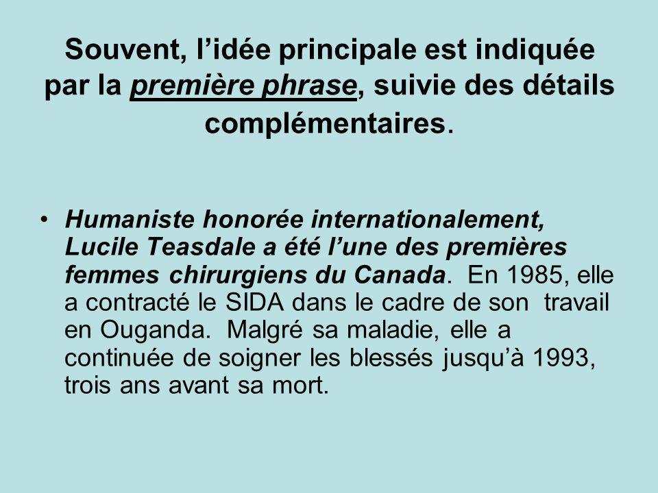 Souvent, lidée principale est indiquée par la première phrase, suivie des détails complémentaires. Humaniste honorée internationalement, Lucile Teasda