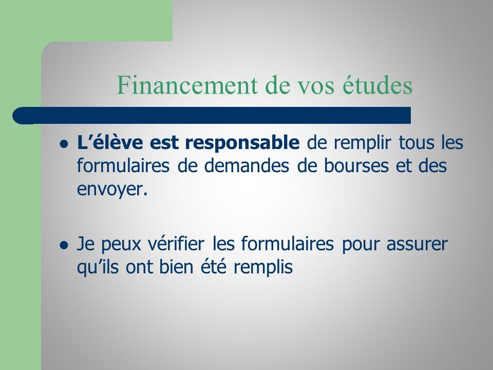 Financement de vos études Lélève est responsable de remplir tous les formulaires de demandes de bourses et des envoyer.