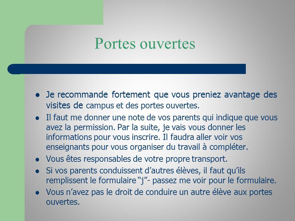 Portes ouvertes Je recommande fortement que vous preniez avantage des visites de campus et des portes ouvertes. Il faut me donner une note de vos pare