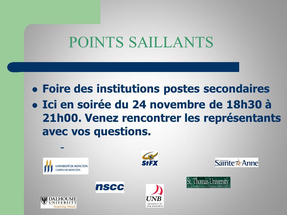 POINTS SAILLANTS Foire des institutions postes secondaires Ici en soirée du 24 novembre de 18h30 à 21h00. Venez rencontrer les représentants avec vos