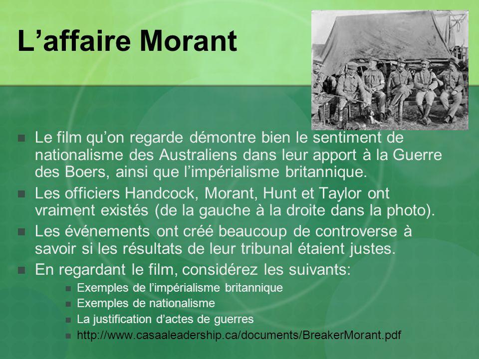 Laffaire Morant Le film quon regarde démontre bien le sentiment de nationalisme des Australiens dans leur apport à la Guerre des Boers, ainsi que limpérialisme britannique.