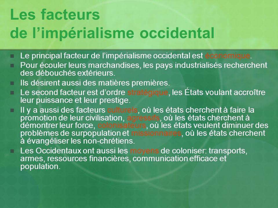 Les facteurs de limpérialisme occidental Le principal facteur de limpérialisme occidental est économique.