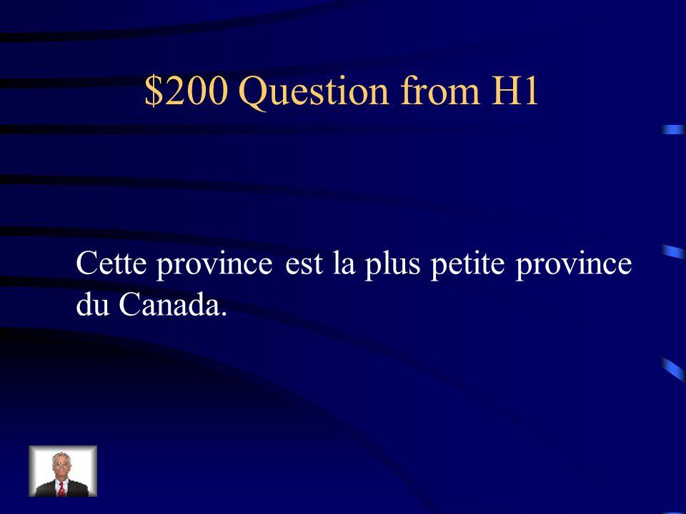 $200 Question from H1 Cette province est la plus petite province du Canada.